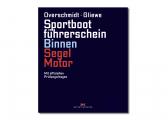 Image of Sportbootführerschein Binnen - Segel/Motor + Übungsbogen