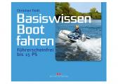 Voir Delius Klasing - Basiswissen Bootfahren: Führerscheinfrei bis 15 PS